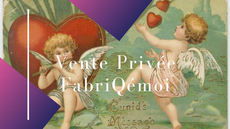 Vente privée pour la Saint valentin avec FabriQémoi